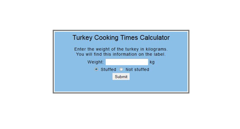 Cook your turkey safely this year with our turkey cooking times calculator.