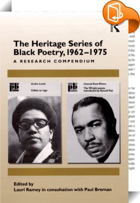 The Heritage Series of Black Poetry, 1962–1975    :  In 1962, the Heritage Series of Black Poetry, founded and edited by Paul Breman, published Robert Hayden's A Ballad of Remembrance. By 1975, the Series had published 27 volumes by some of the twentieth-century's most important and influential poets. As elaborated in Lauri Ramey's extensive scholarly introduction, this innovative volume has dual purposes: To provide primary sources that recover the history and legacy of this groundbre...