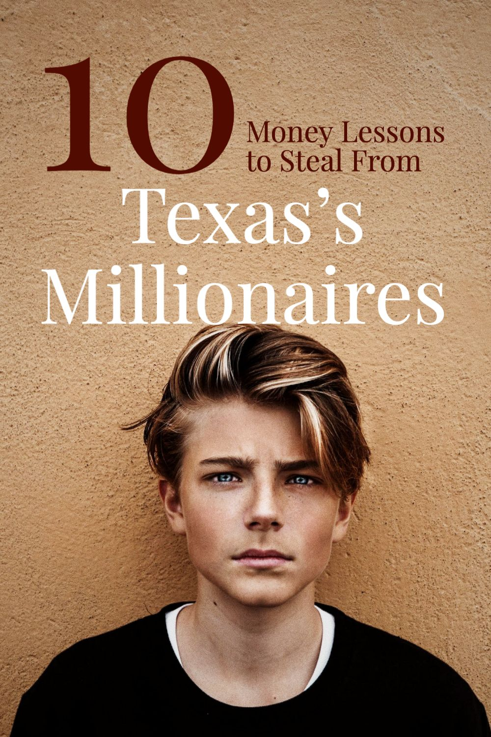 10 Money Lessons to Steal From Texas's Millionaires