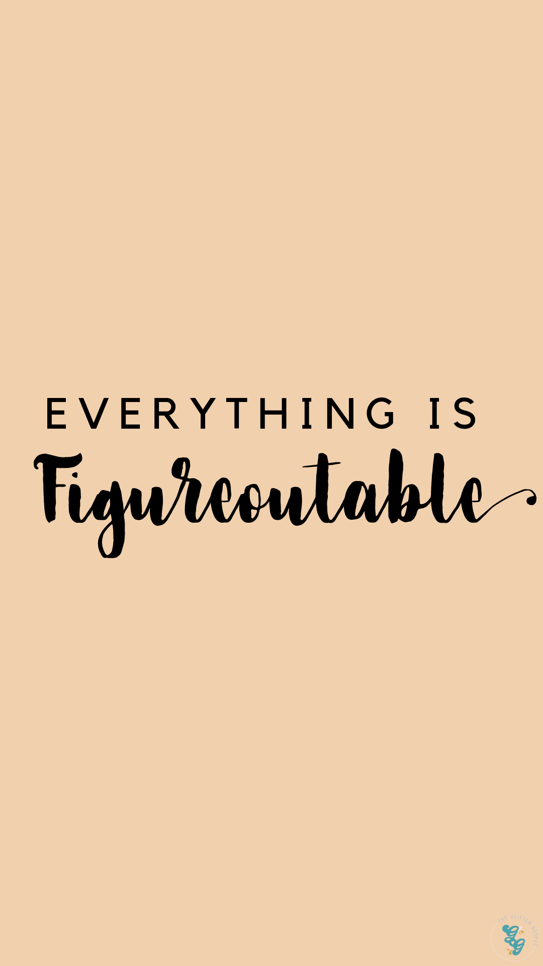 Everything Is Figureoutable Quotes Dailyquotes Funnyquotes Happyquotes Short Powerful Quotes Sarcastic Quotes Soul Quotes