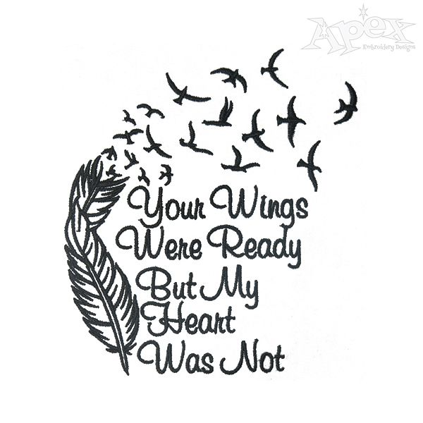 Your Wings Were Ready Embroidery Design