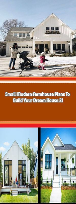 Small Modern Farmhouse Plans To Build Your Dream House 31 Small Modern Farmhouse...,  #Build ... #smallmodernfarmhouseplans