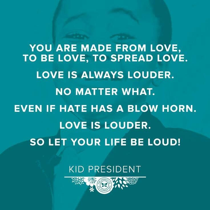 connieanony:  Relevant to my life right now. Way to speak the truth, Kid President.