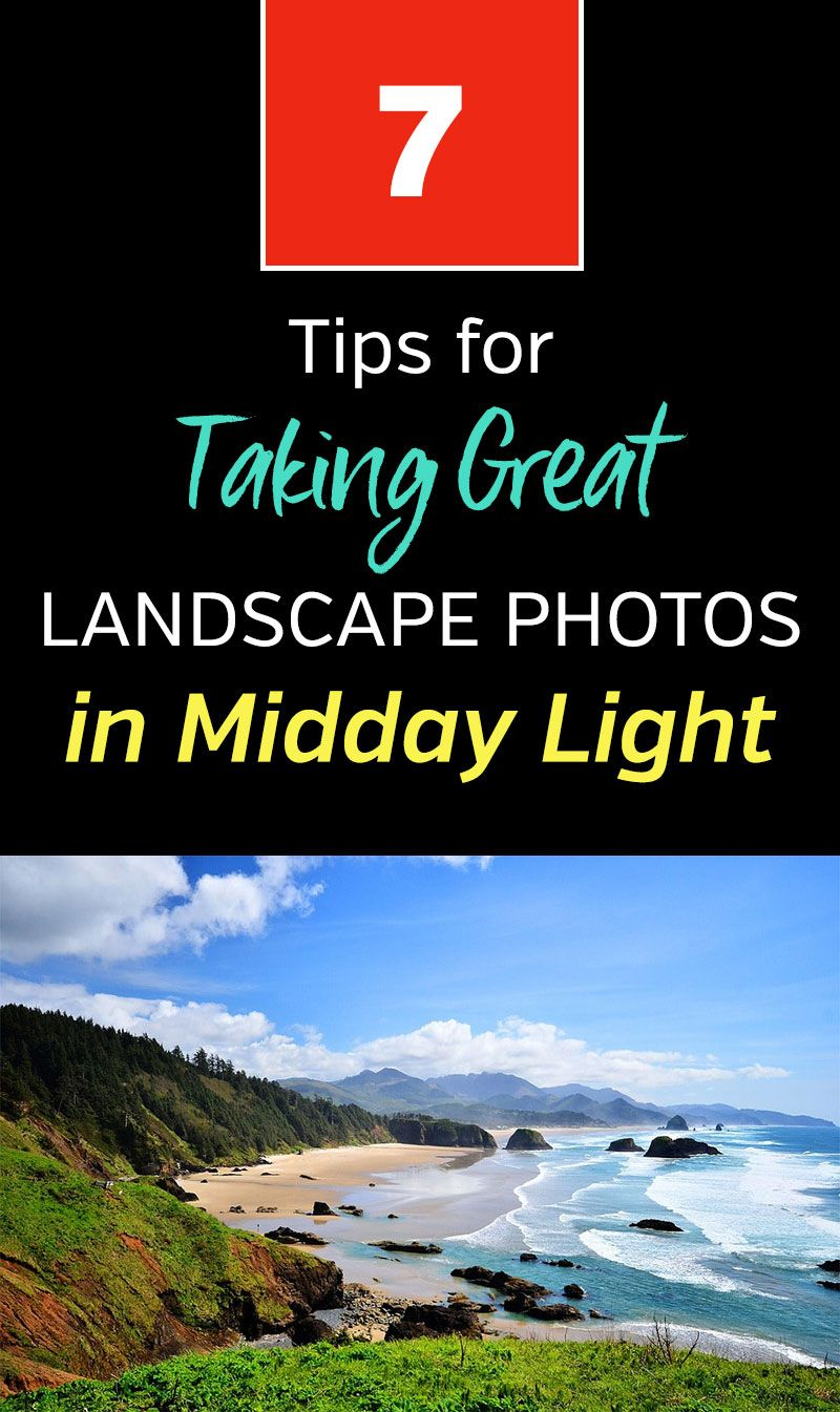 7 Tips for Taking Great Landscape Photos in Midday Light #landscapephoto