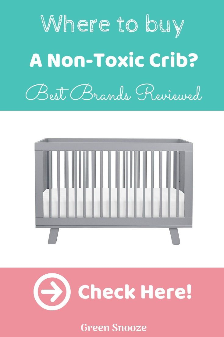 What Are The Best Non Toxic Cribs Where To Affordable