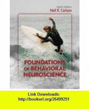 Foundations of behavioral neuroscience 8th edition 9780205790357 foundations of behavioral neuroscience 8th edition 9780205790357 neil r carlson fandeluxe Gallery
