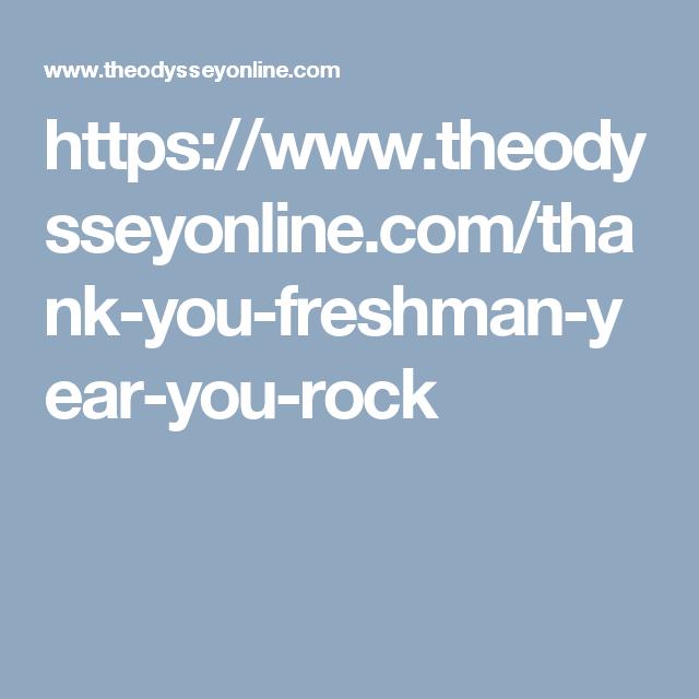 https://www.theodysseyonline.com/thank-you-freshman-year-you-rock