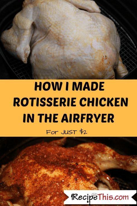 Air Fryer Rotisserie Chicken Recipe Air Fryer Air Fryer Oven Recipes Air Fryer Recipes