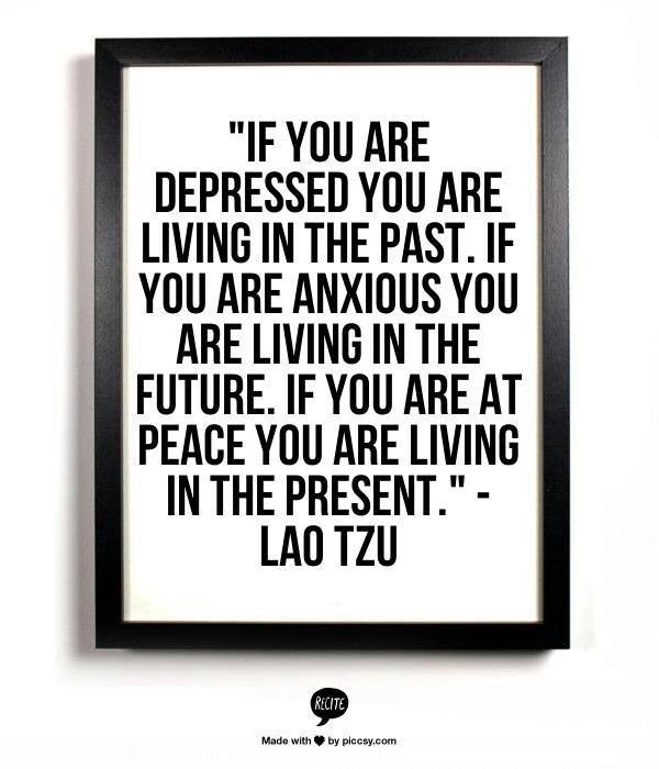And It Is Definitely Best To Live In The Present It Keeps You