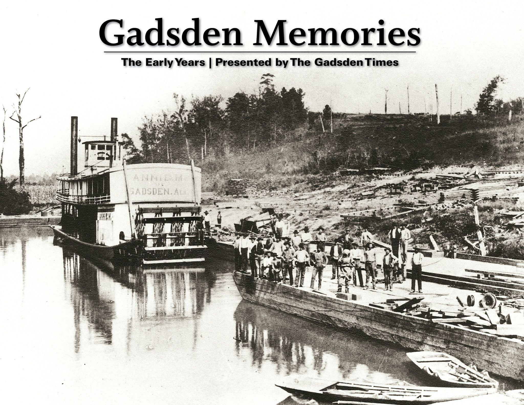 Gadsden Memories: The Early Years