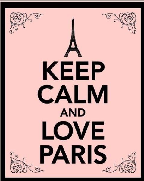 c29be937ae0e39 Keep Calm...❥ lllllllloooooooooooooovvvvvvvvvveeeeeeeeeee PARIS ...