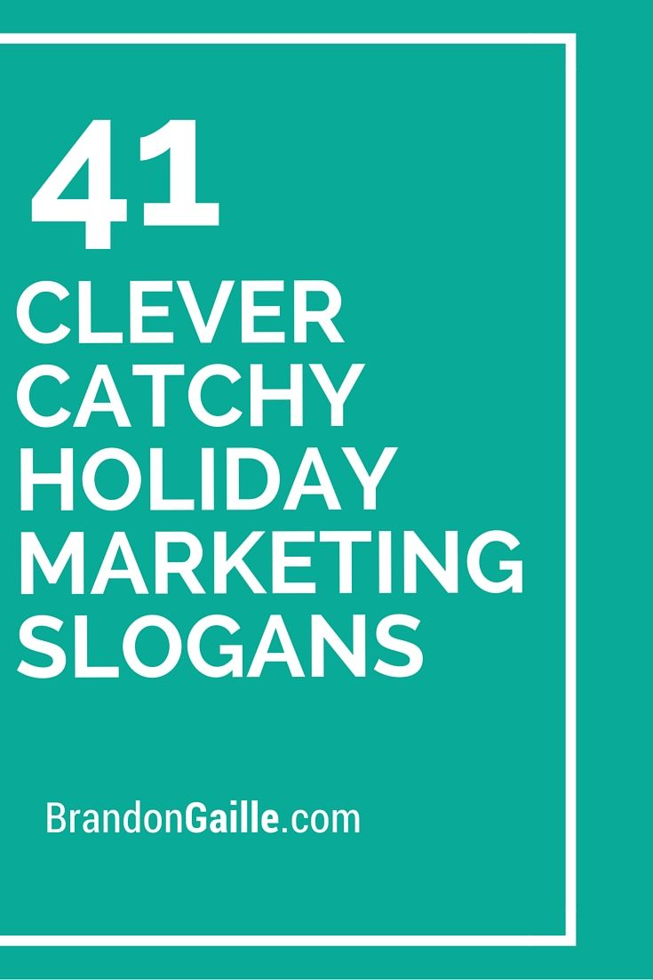 43 Clever Catchy Holiday Marketing Slogans | Marketing slogans ...