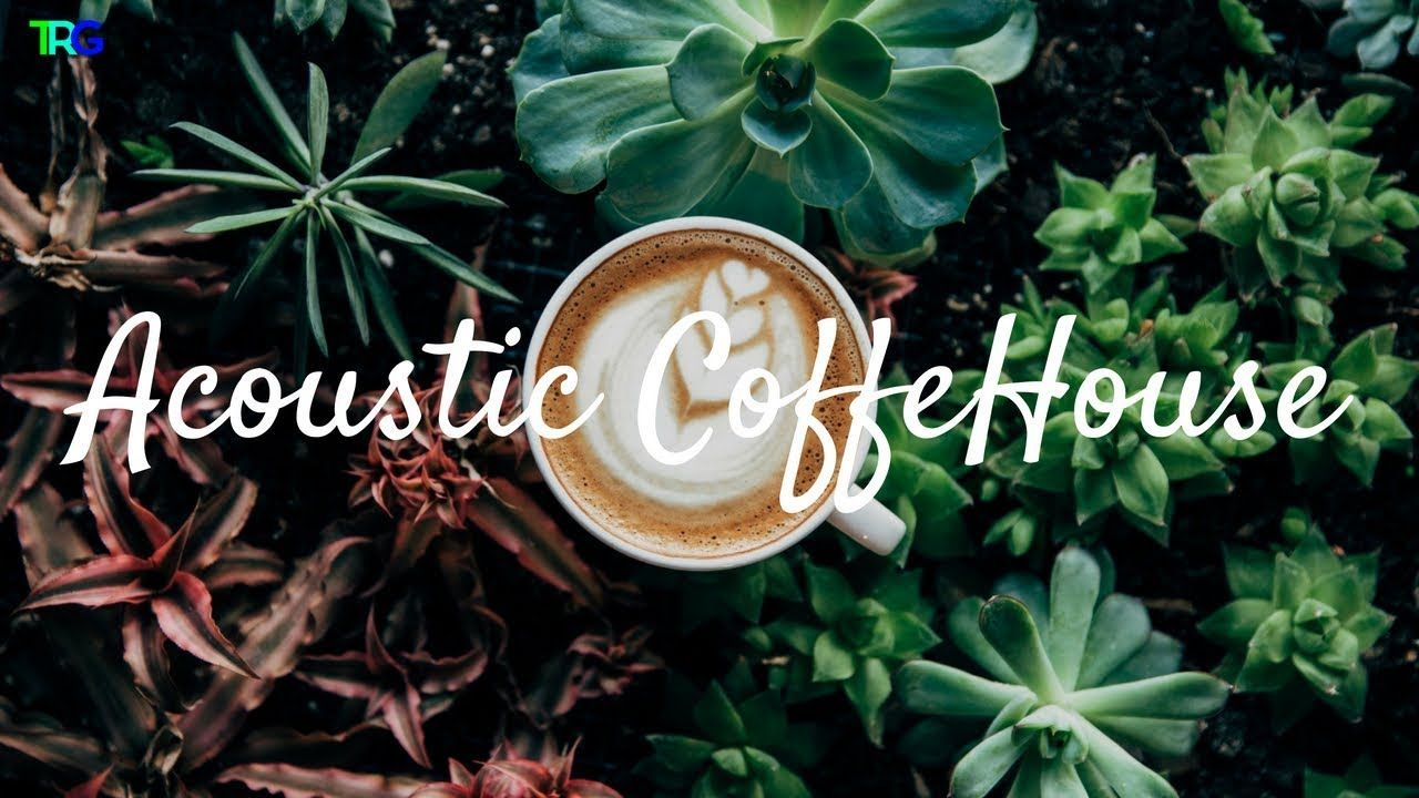 Acoustic Coffeehouse Music Relaxing Sunday Mornings Moods Acoustic Coffee House Pop Indie Music Indie Folk Music Morning Mood Folk Music
