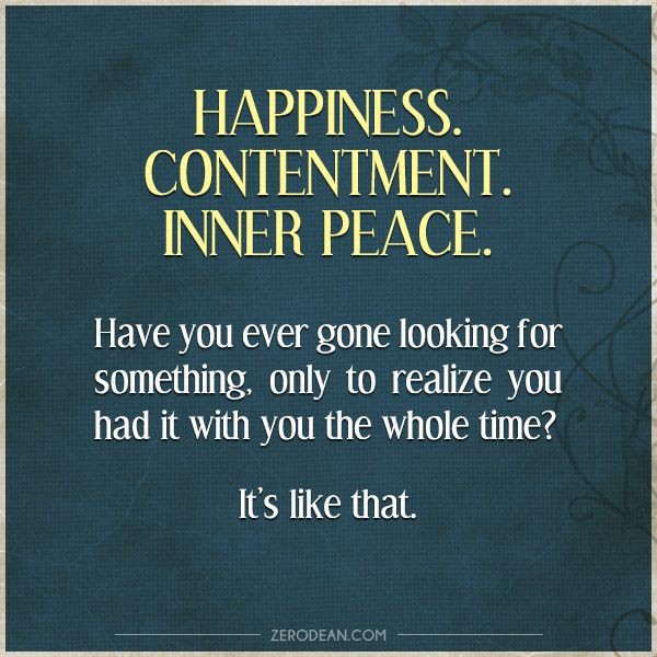 Inner Peace Contentment Quotes Inner Peace Happy Quotes