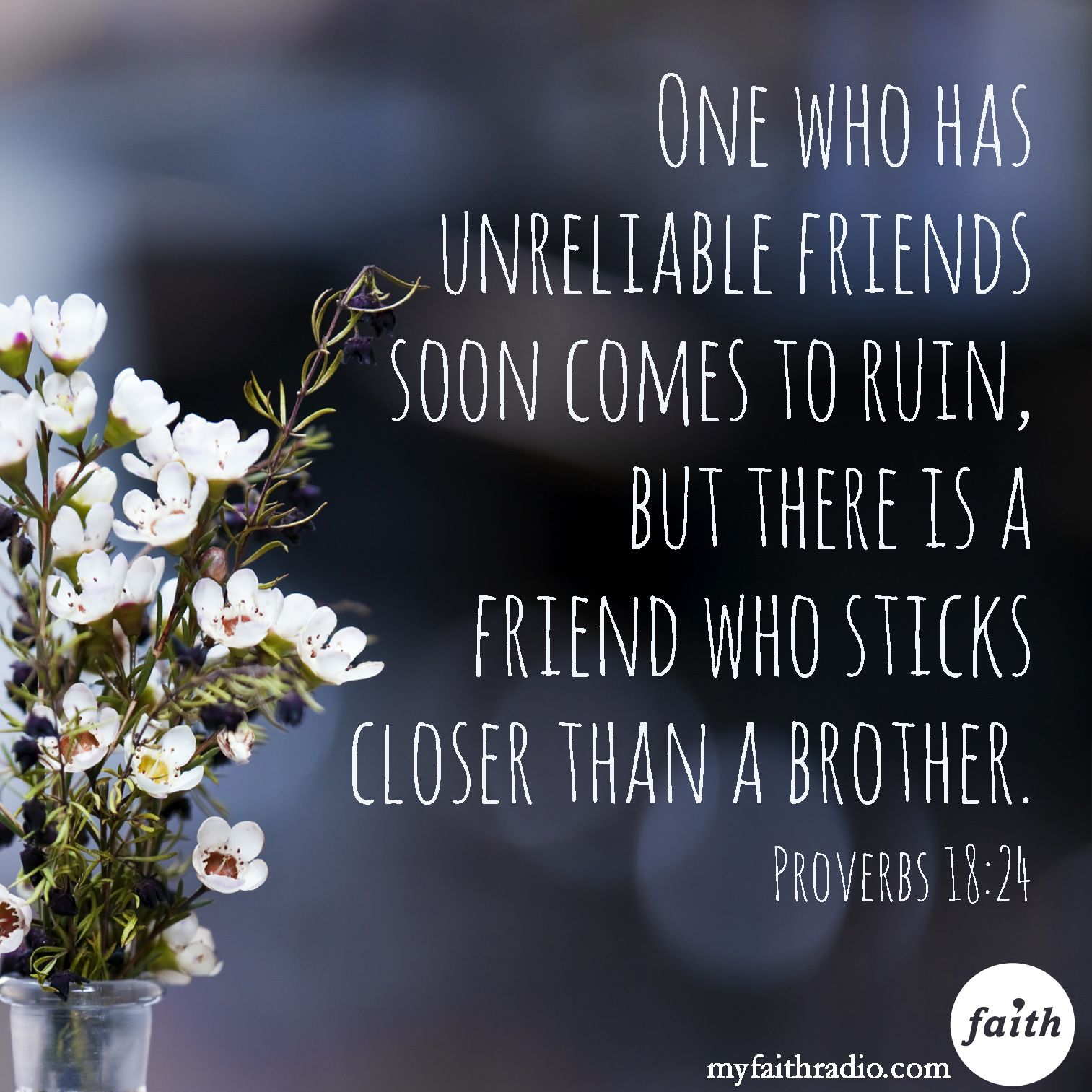 e who has unreliable friends soon es to ruin but there is a friend who