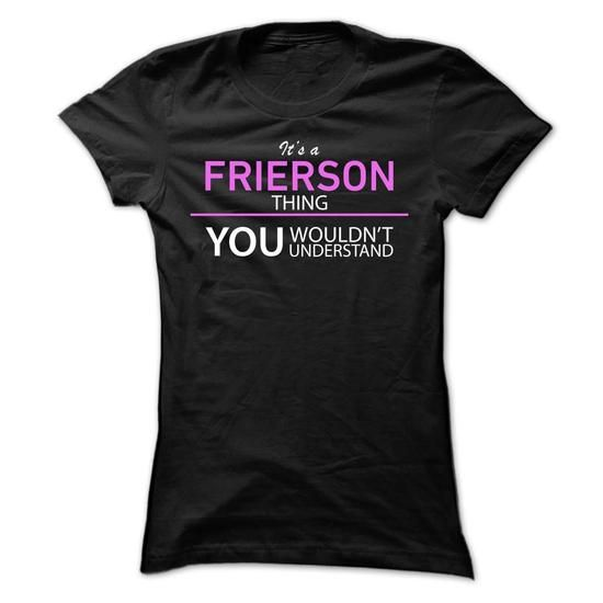 Its A FRIERSON Thing - #tshirt frases #sweaters for fall. CHEAP PRICE => https://www.sunfrog.com/Names/Its-A-FRIERSON-Thing-hbuiy-Ladies.html?68278