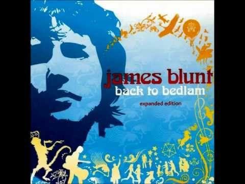 James Blunt You Re Beautiful James Blunt James Blunt Songs Back To Bedlam