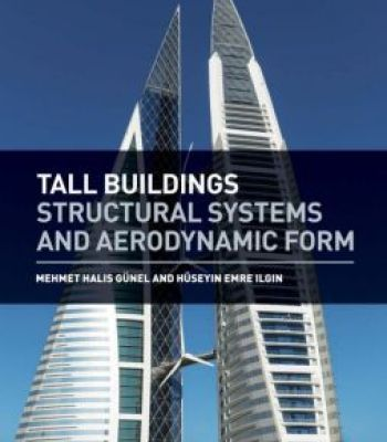 Tall Buildings: Structural Systems And Aerodynamic Form PDF