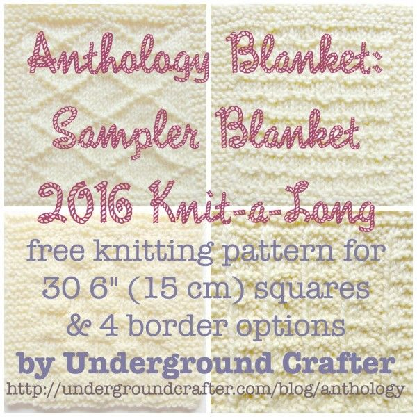 Anthology Blanket: Sampler Blanket 2016 Knit-a-Long, free #knitting pattern by Underground Crafter. For details, visit http://undergroundcrafter.com/blog/anthology