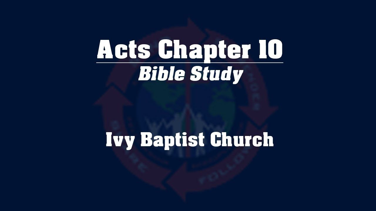 Study of the Book of Acts - Chapter 10