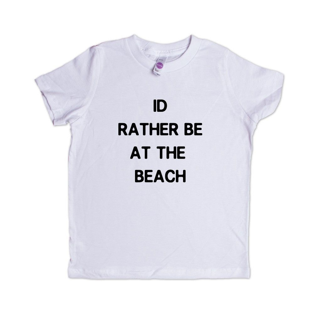 I'd Rather Be At The Beach Vacation Travel Traveling Ocean Lazy Relax Relaxing Rest Resting SGAL2 Unisex Kid's Shirt