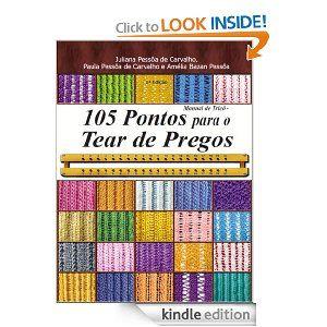 Amazon.com: Manual de tricô: 105 pontos para o tear de pregos (Portuguese Edition) eBook: Paula Pessôa de Carvalho, Amélia Bazan Pessôa, Jul...