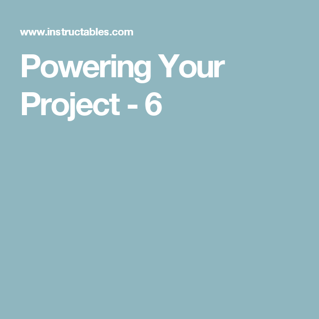 Powering Your Project - 6