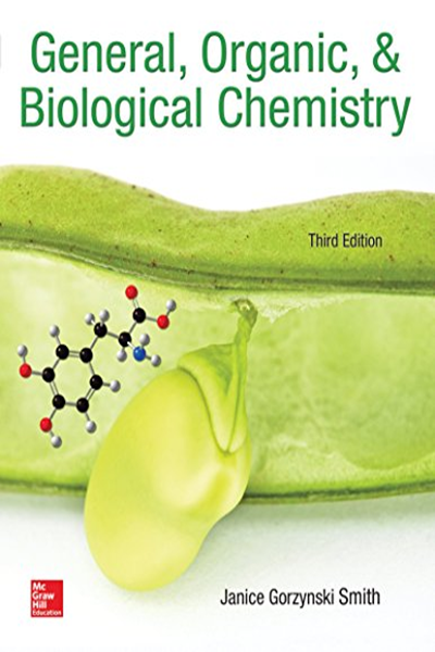 General Organic Biological Chemistry By Janice Smith Mcgraw Hill Education Biological Chemistry Chemistry Chemistry Textbook