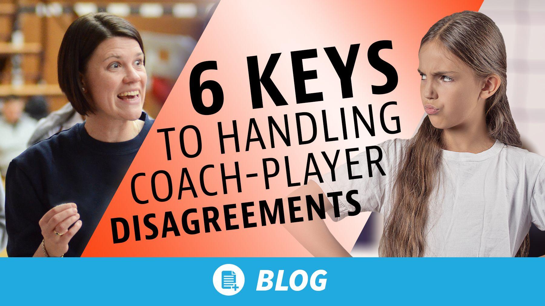 6 Keys To Handling Coach Player Disagreements Coaching Volleyball Volleyball Training Volleyball