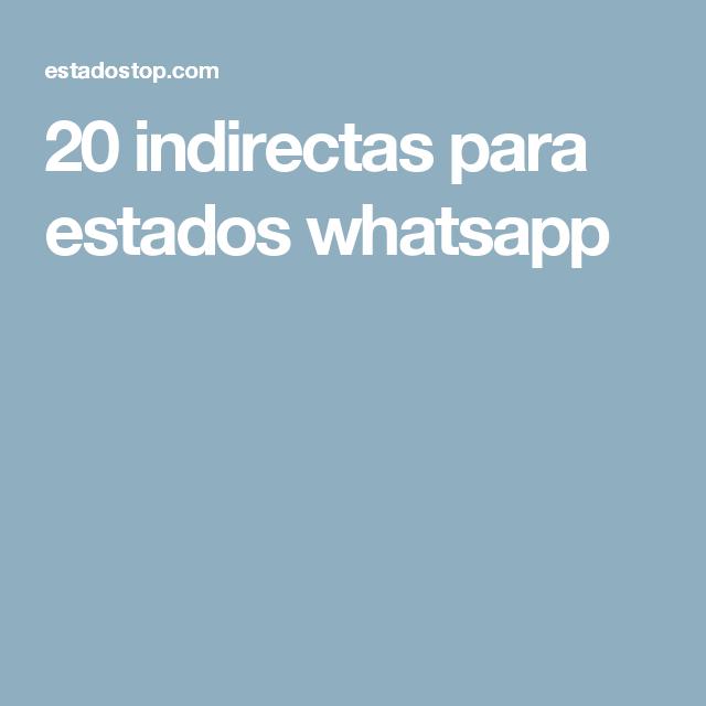 20 Indirectas Para Estados Whatsapp Indirectas Para