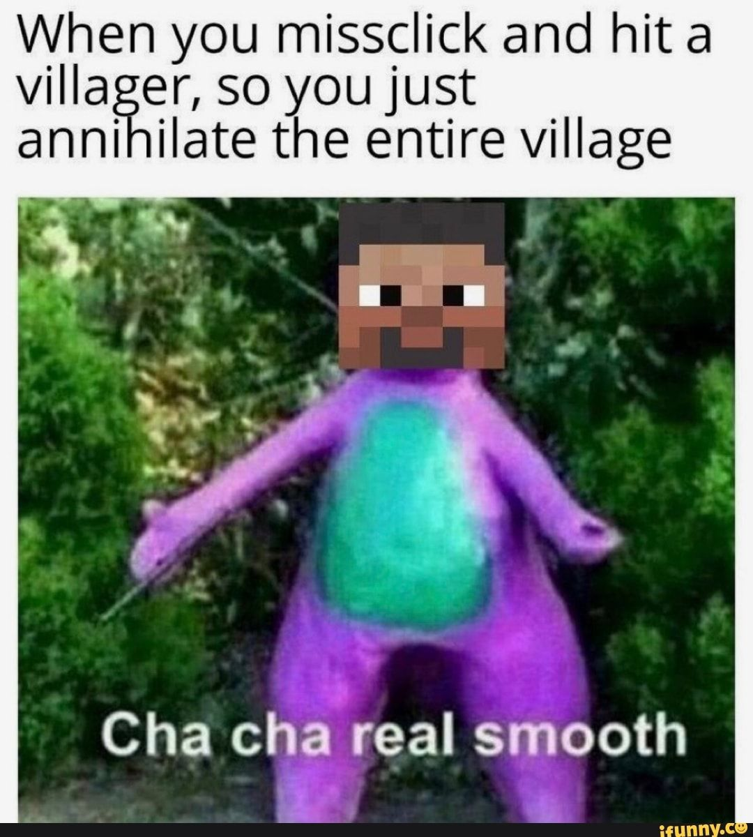 When You Missclick And Hit A Villa Er So Youjust Anni Ilate The Entire Village Ifunny In 2020 Minecraft Memes Funny Gaming Memes Minecraft Funny
