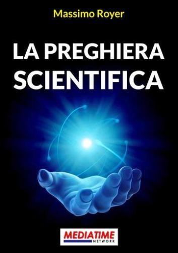 Prezzi e Sconti: La #preghiera scientifica  ad Euro 1.99 in #Massimo royer #Book adult