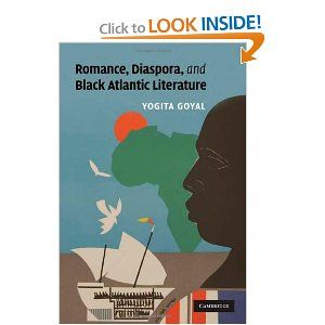 Romance Diaspora And Black Atlantic Literature By Yogita Goyal Csw Affiliated Faculty Member American Literature Literature Black Literature