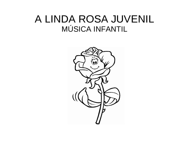 A Linda Rosa Juvenil Linda Rosa Juvenil Atividades Manuais