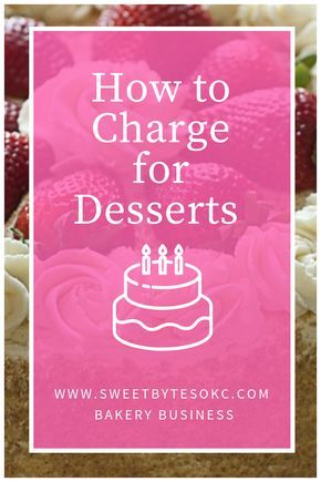 I wish I had this advice when I started my bakery. Everything you need to know about how to charge for desserts from Sweet Bytes OKC. #cakepricing #homebakery #bakerybusiness #bakery #openabakery