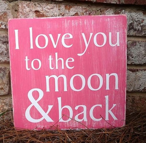 I love you to the moon and back. <3