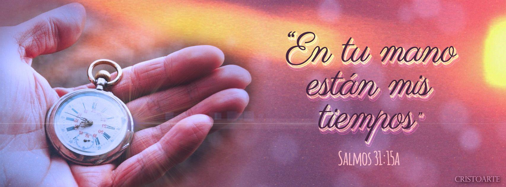 En Tu Mano Estan Mis Tiempos Salmos 31 15a Portadas Para