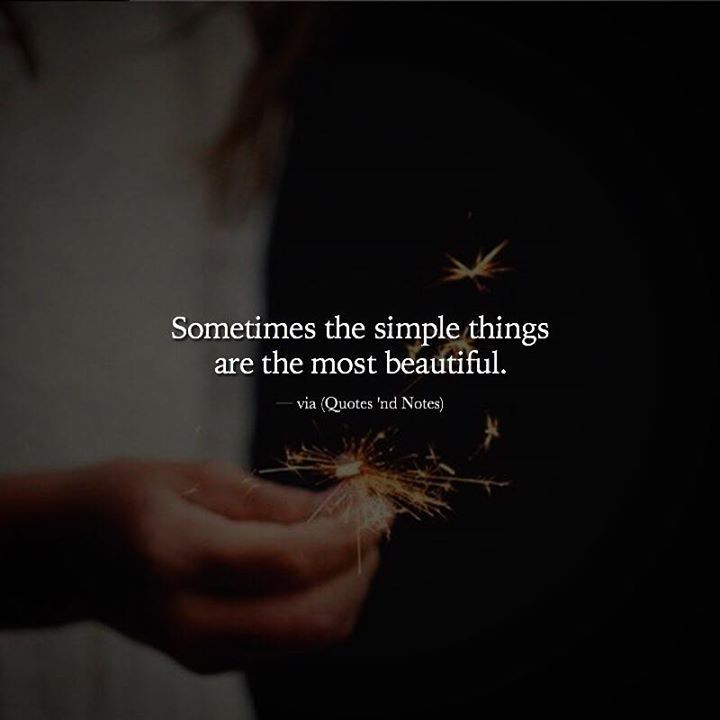 Sometimes The Simple Things Are The Most Beautiful Via Httpift Stunning Most Meaningful Quotes