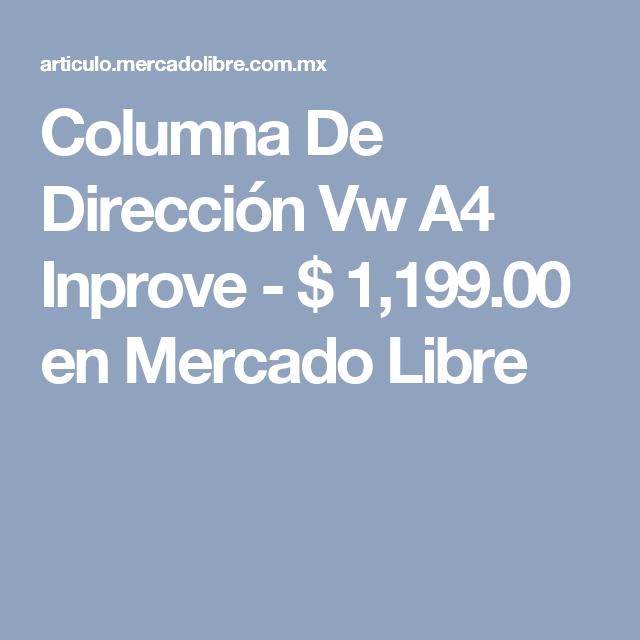 Columna De Dirección Vw A4 Inprove - $ 1,199.00 en Mercado Libre