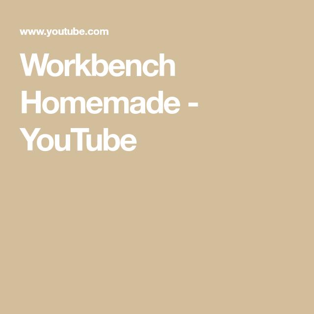 Oak Arbor Court: Workbench Homemade - YouTube In 2020
