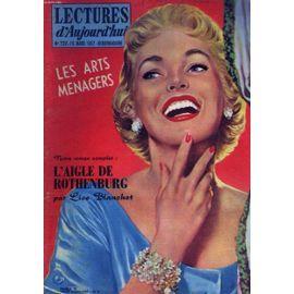 Lectures D'aujourd'hui N°237, 16 Mars 1957. Les Arts Menagers / Notre Roman Complet: L'aigle De Rothenburg Par Lise Blanchet. de COLLECTIF