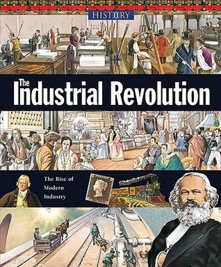 The Industrial Revolution A Detailed Overview Of The Rise Of The