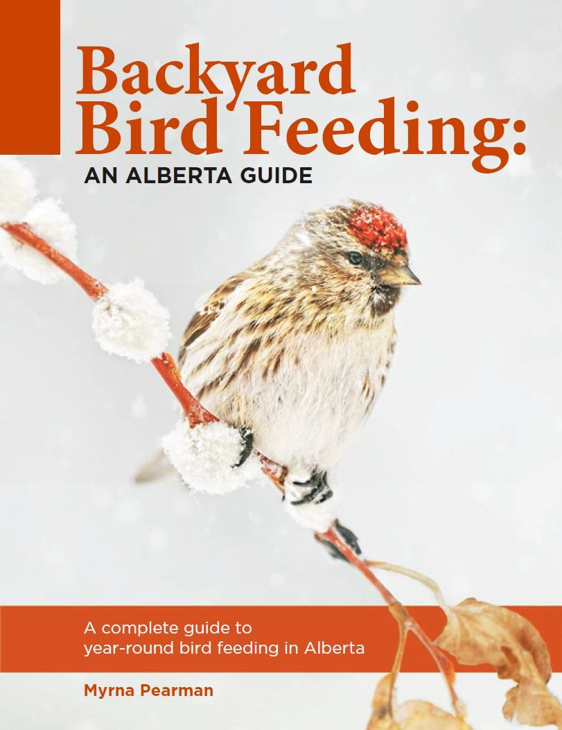 backyard bird feeding an alberta guide by myrna pearman new
