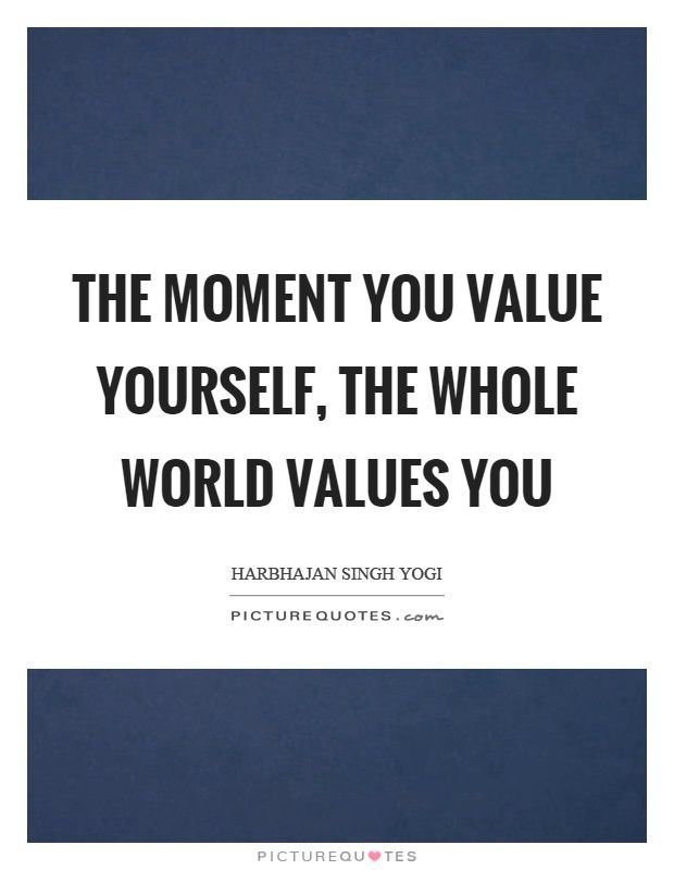 The moment you value yourself, the whole world values you Picture - builders quotation