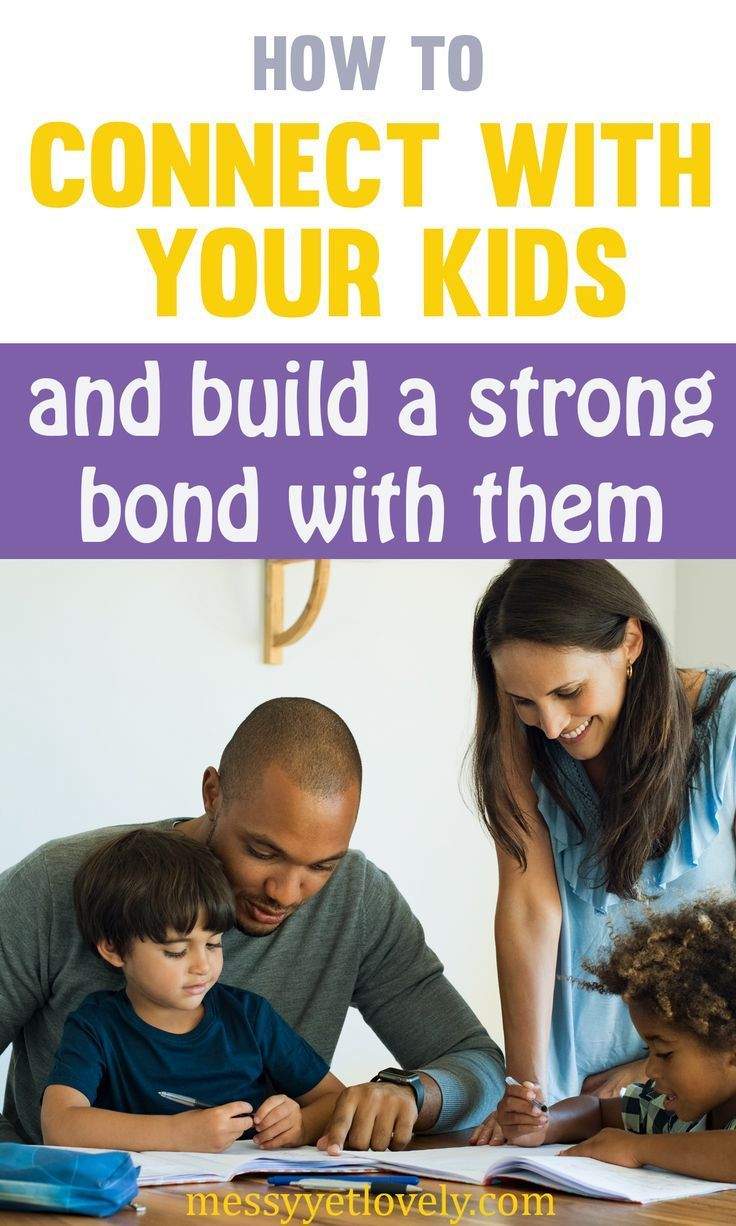 How to connect with your child and build a strong bond