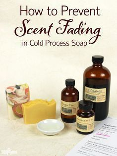 How to Prevent Scent Fading in Cold Process Soap