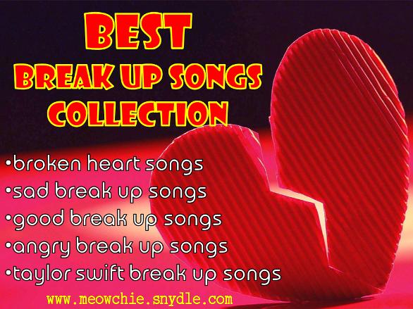 The best break up songs