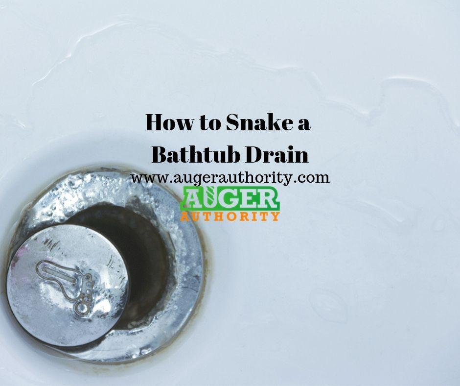 How To Snake A Bathtub Drain Bathtub Drain Drain Bathtub