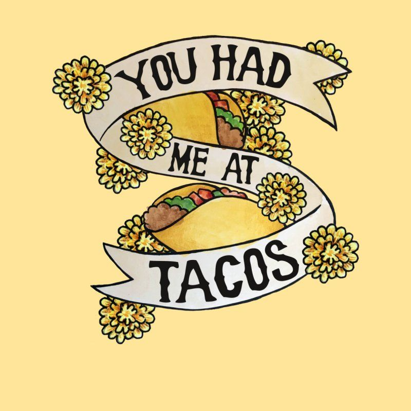 You had me at tacos #tacotuesdayhumor