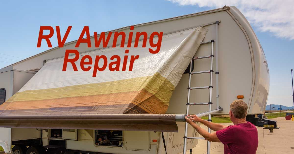 Rv Awning Installation And Repair Replacing The Awning Fabric Awning Installation Awning Repair